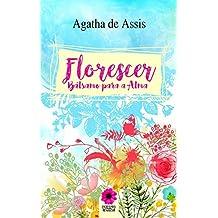 Florescer: Bálsamo para a Alma