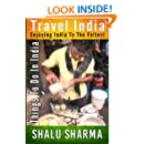 Travel India: Enjoying India to the Fullest: Things to do in India