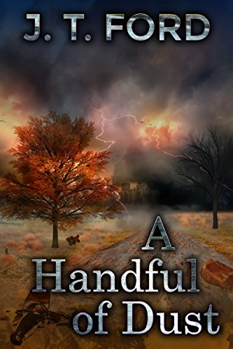 A Handful of Dust: Tales of Post-Apocalyptic Kentuckiana by [Ford, J. T.]