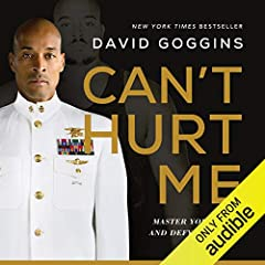 For David Goggins, childhood was a nightmare - poverty, prejudice, and physical abuse colored his days and haunted his nights. But through self-discipline, mental toughness, and hard work, Goggins transformed himself from a depressed, overwei...