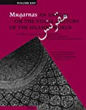 Muqarnas, Volume 25 : Frontiers of Islamic Art and Architecture: Essays in Celebration of Oleg Grabar's Eightieth Birthday. the Aga Khan Program for Islamic Architecture Thirtieth Anniversary Special Volume, Necipogulu, Gulru, 9004173277