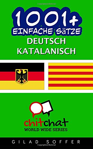1001+ Einfache Sätze Deutsch - Katalanisch