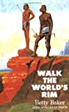 img - for Walk the Worlds Rim book / textbook / text book