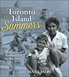 Toronto Island Summers: Growing Up in the 1950s and 1960s