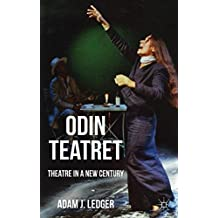 Odin Teatret: Theatre in a New Century