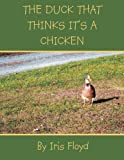 The Duck That Thinks It's a Chicken, Iris Floyd, 1493150383