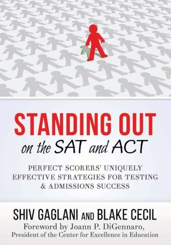 Standing Out on the SAT and ACT: Perfect Scorers' Uniquely Effective Strategies for Testing and Admissions Success