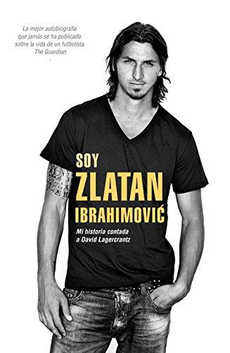 Descargar Libro Soy Zlatan Ibrahimovic David Lagercrantz
