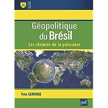 Géopolitique du Brésil: Les chemins de la puissance (Major) (French Edition)