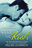 Feel the Rush, Kelsie Leverich, 0451466667
