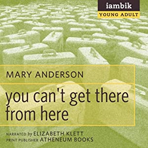 You Can't Get There from Here Audiobook