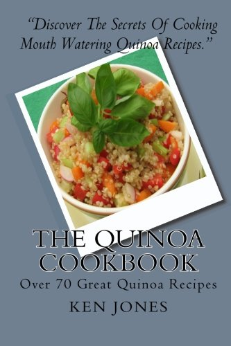 The Quinoa Cookbook: Over 70 Great Quinoa Recipes pdf