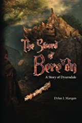 The Sword of Bere'dn: A Story of Dyurndale Paperback