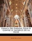 Examen des Raisons Pour et Contre le Sacrifice de la Messe, Josué De La Place, 1145260551