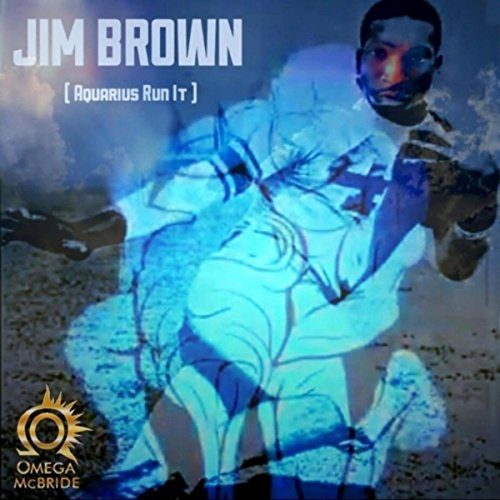 Jim Brown (Aquarius Run It) [Explicit]