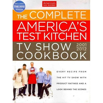 The Complete America's Test Kitchen TV Show Cookbook by Cooks Illustrated (Image #1)
