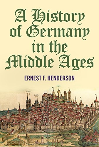 A History of Germany in the Middle Ages by [Henderson, Ernest F.]