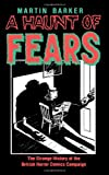 A Haunt of Fear: The Strange History of the British Horror Comics Campaign (Studies in Popular Culture (Paperback))