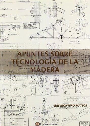 Descargar Libro Apuntes Sobre Tecnologia De La Madera Luis Montero Mateos