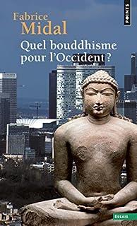 Quel bouddhisme pour l'Occident?