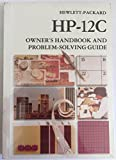 img - for Hewlett-Packard HP-12C Owner's Handbook And Problem-Solving Guide HP Part Number P00012-90001 (Hewlett-Packard HP-12C Owner's Handbook, Hewlett-Packard HP-12C) book / textbook / text book