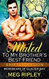 Mated To My Brother's Best Friend (Shifter Nation