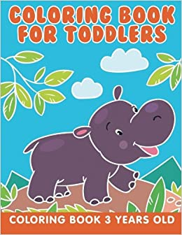 Coloring Book for Toddlers: Coloring Book 3 Years Old: Jupiter Kids ...