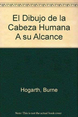 Descargar Libro El Dibujo De La Cabeza Humanaa Su Alcance Burne Hogarth