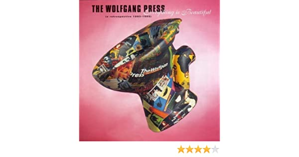 Wolfgang Press - Everything Is Beautiful, A Retrospective by Wolfgang Press (2001-08-07) - Amazon.com Music