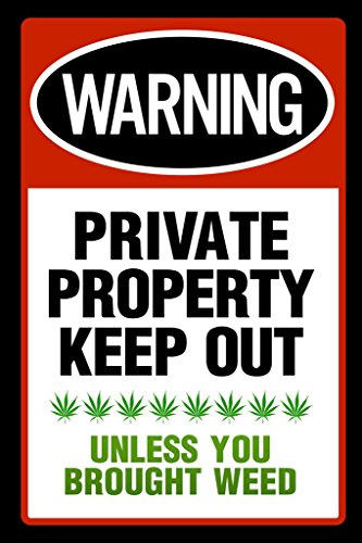 Private Property Keep Out Unless You Brought Weed Warning Si