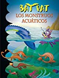 Los monstruos acuaticos / The Aquatic Monsters (Bat Pat) (Spanish Edition)