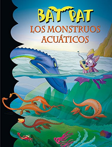 Los monstruos acuaticos / The Aquatic Monsters (Bat Pat) (Spanish Edition) by Brand: Montena S a Ediciones