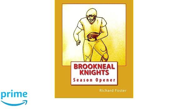 Brookneal Knights: Season Opener (Volume 1): Richard Foster