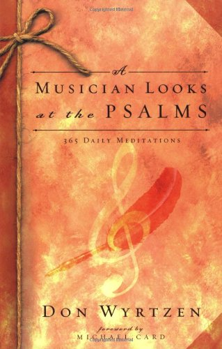 A Musician Looks At The Psalms: 365 Daily Meditations