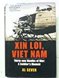 Xin Loi, Viet Nam Thirty-One Months of War: a Soldier's Memoir
