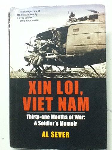Xin Loi, Viet Nam Thirty-One Months of War: a Soldier's Memoir by Ballantine Books
