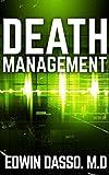 Death Management: A Jack Bass, MD, Thriller (Jack Bass Black Cloud Chronicles Book 3)