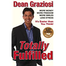 Totally Fulfilled by Dean Graziosi (2006-05-01)