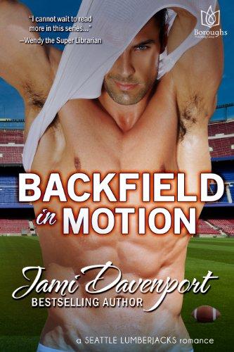 Backfield in Motion (Seattle Lumberjacks Book 4)