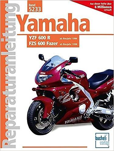 Yamaha YZF 600 R / FZS 600 Fazer Reparaturanleitungen: Amazon.de ...