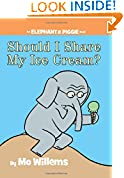 #3: Should I Share My Ice Cream? (An Elephant and Piggie Book)