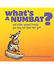 What's A Numbat?: And Other Animal Friends You May Not Have Met Yet!