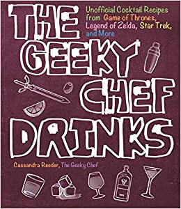 The Geeky Chef Drinks: Unofficial tail Recipes from Game of ... on