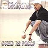 Solid As Proof by Manolo