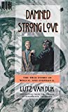 img - for Damned Strong Love: The True Story of Willi G. and Stefan K. : A Novel book / textbook / text book