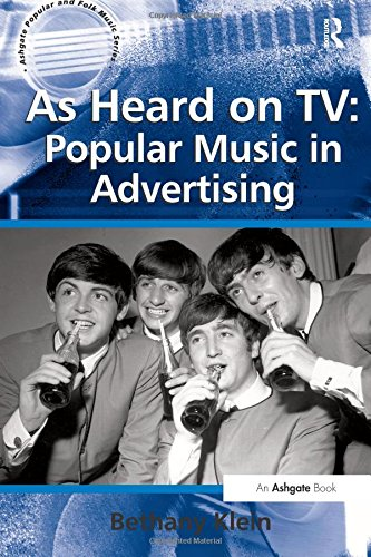 As Heard on TV: Popular Music in Advertising (Ashgate Popular and Folk Music Series)