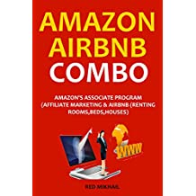 AMAZON AIRBNB COMBO: AMAZON'S ASSOCIATE PROGRAM (AFFILIATE MARKETING & AIRBNB (RENTING ROOMS,BEDS,HOUSES)