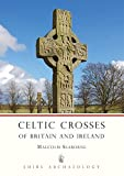 Celtic Crosses of Britain and Ireland (Shire Archaeology)