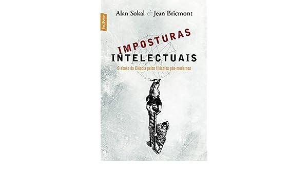 Imposturas Intelectuais (Em Portuguese do Brasil): ALAN SOKAL: 9788577991471: Amazon.com: Books