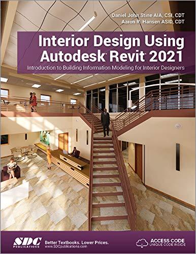 Interior Design Using Autodesk Revit 2021 Daniel John Stine 9781630573652 Amazon Com Books